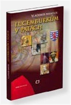 Obálka titulu Lucemburkům v patách