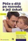 Obálka knihy Péče o dítě po rozvodu a její úskalí