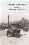 ZMIZELÁ PRAHA. AUTOMOBILY A MOTOCYKLY