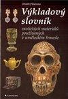 Obálka knihy Výkladový slovník exotických materiálů používaných v uměleckém