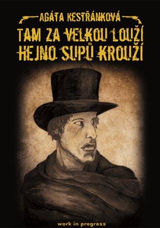Tam za velkou louží hejno supů krouží - Agáta Kestřánková | Booksquad.ink