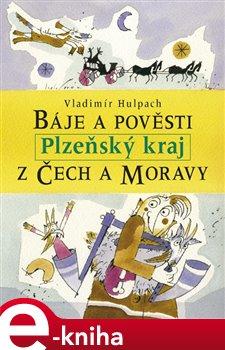 Obálka titulu Báje a pověsti z Čech a Moravy - Plzeňský kraj