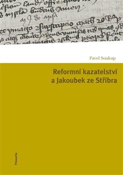 Obálka titulu Reformní kazatelství a Jakoubek ze Stříbra