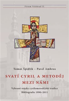 Obálka titulu Svatí Cyril a Metoděj mezi námi