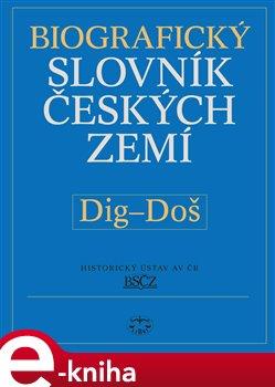 Obálka titulu Biografický slovník českých zemí, 13. sešit, Dig–Doš