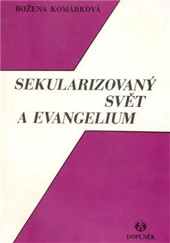 Obálka titulu Sekularizovaný svět a evangelium