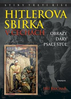 Obálka titulu Hitlerova sbírka v Čechách 2 - Obrazy, dary, psací stůl