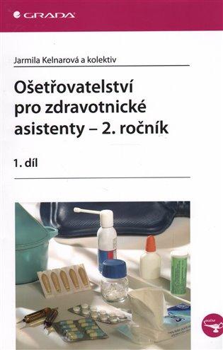 Ošetřovatelství pro zdravotnické asistenty – 2. ročník:1. díl - - | Booksquad.ink
