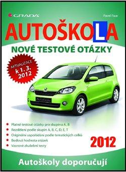 Obálka titulu Autoškola  - Nové testové otázky (2012)
