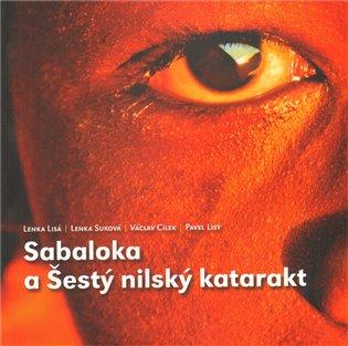 Sabaloka a Šestý nilský katarakt - Václav Cílek,   Booksquad.ink