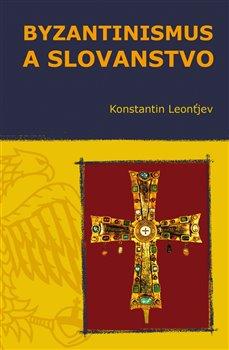 Obálka titulu Byzantinismus a Slovanstvo