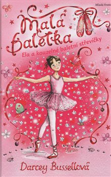 Malá baletka - Ela a kouzelné baletní střevíčky - Darcey Bussellová