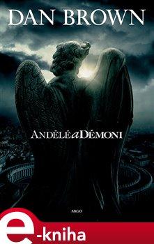 Andělé a démoni - Dan Brown e-kniha