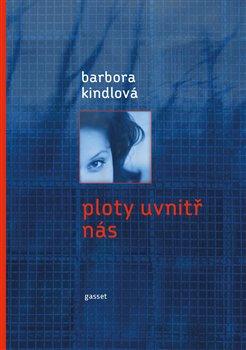 Ploty uvnitř nás - Barbora Kindlová