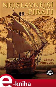 Nejslavnější piráti - Václav Moravec e-kniha