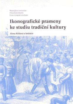 Obálka titulu Ikonografické prameny ke studiu tradiční kultury