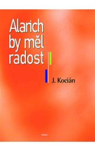 Alarich by měl radost - Jiří Kocián   Booksquad.ink