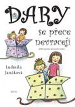 Dary se přece nevracejí:Příběh atypické pěstounské rodiny - Ludmila Janáková   Booksquad.ink