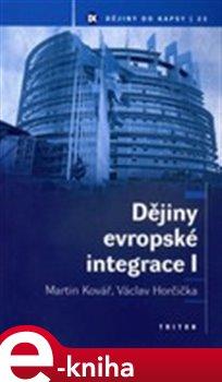 Obálka titulu Dějiny evropské integrace I.