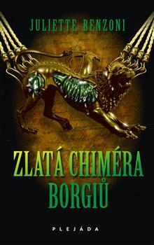 Obálka titulu Zlatá chiméra Borgiů
