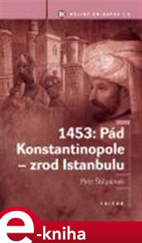 Obálka titulu 1453: Pád Konstantinopole - zrod Istanbulu