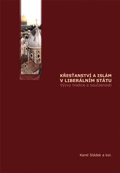 Obálka titulu Křesťanství a islám v liberálním státu