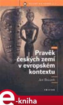 Obálka titulu Pravěk českých zemí v evropském kontextu
