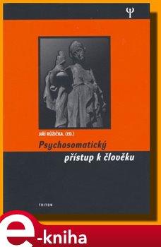 Obálka titulu Psychosomatický přístup k člověku