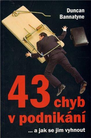 43 chyb v podnikání:...a jak se jim vyhnout - Duncan Bannatyne   Booksquad.ink