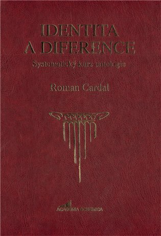 Identita a diference:Systematický kurz ontologie - Roman Cardal   Booksquad.ink