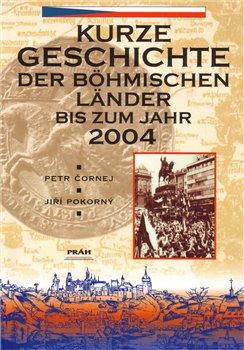 Obálka titulu Kurze Geschichte der böhmischen Länder bis zum Jahr 2004
