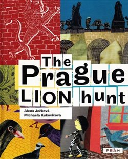 Obálka titulu The Prague Lion Hunt