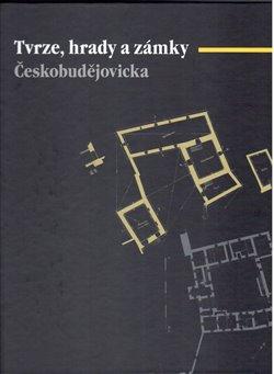 Obálka titulu Tvrze, hrady a zámky Českobudějovicka