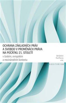 Obálka titulu Ochrana základních práv a svobod v proměnách práva na počátku 21. století