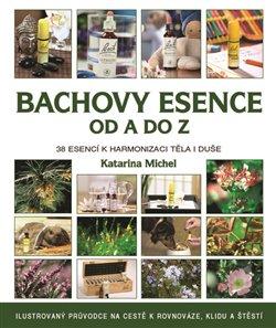 Obálka titulu Bachovy květové esence od A do Z