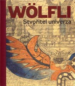 Obálka titulu Adolf Wölfli. Stvořitel univerza
