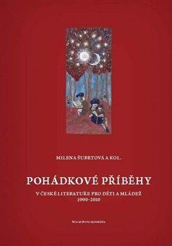 Obálka titulu Pohádkové příběhy v české literatuře pro děti a mládež (1990-2010)