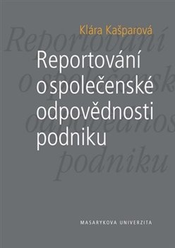 Obálka titulu Reportování o společenské odpovědnosti podniku