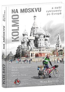 Obálka titulu Kolmo na Moskvu a další cyklocesty po Evropě
