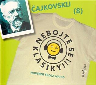 Nebojte se klasiky! - Petr Iljič Čajkovskij