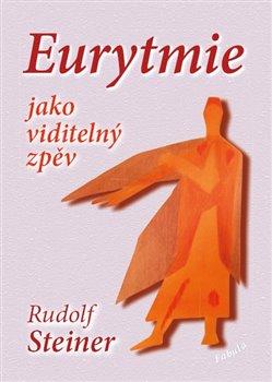 Obálka titulu Eurytmie jako viditelný zpěv