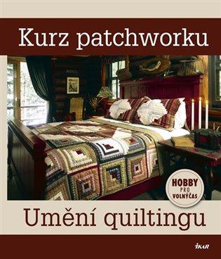 Kurz patchworku – umění quiltingu - -   Booksquad.ink