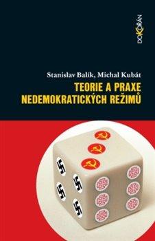 Obálka titulu Teorie a praxe nedemokratických režimů