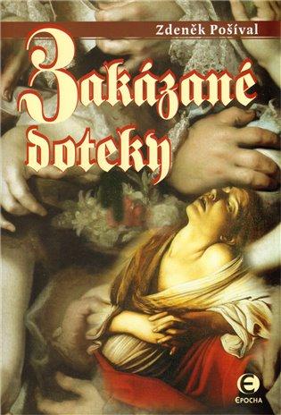 Zakázané doteky - Zdeněk Pošíval   Booksquad.ink
