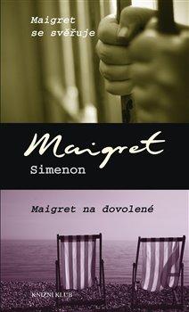 Obálka titulu Maigret se svěřuje, Maigret na dovolené