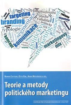 Obálka titulu Teorie a metody politického marketingu