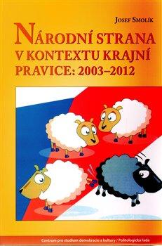 Obálka titulu Národní strana v kontextu krajní pravice: 2003 - 2012