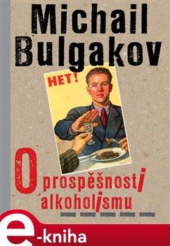 Obálka titulu O prospěšnosti alkoholismu