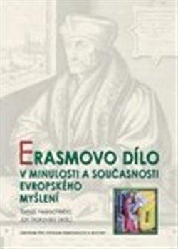Obálka titulu Erasmovo dílo v minulosti a současnosti evropského myšlení
