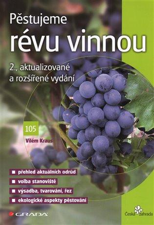 Pěstujeme révu vinnou - Vilém Kraus | Booksquad.ink